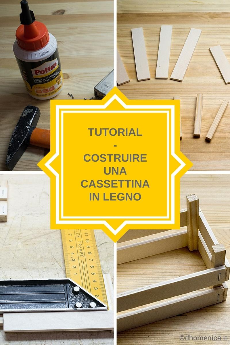 Favorito Tutorial: come costruire una cassettina in legno - Il blog di  SL18